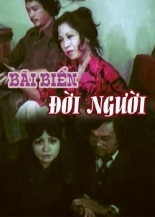 Bãi biển đời người là bộ phim tình cảm Việt Nam của đạo diễn Hải Ninh
