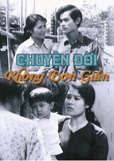 Chuyện đời không đơn giản là bộ phim Việt Nam của đạo diễn Vũ Phạm Từ