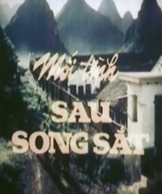 Mối Tình Sau Song Sắt là bộ phim tình cảm của điện ảnh Việt Nam.