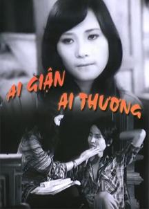 Ai giận ai thương là bộ phim điện ảnh được sản xuất bởi Hãng phim truyện Việt Nam