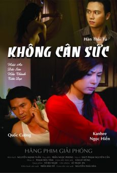 Không Cân Sức là bộ phim tâm lý tình cảm nổi bật của điện ảnh Việt Nam. Bộ phim kể về những thế lực đen tối trong xã hội.