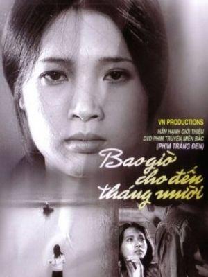 Bao giờ cho đến tháng Mười được sản xuất năm 1984 đã được coi là một trong những bộ phim kinh điển của nền điện ảnh Việt Nam.