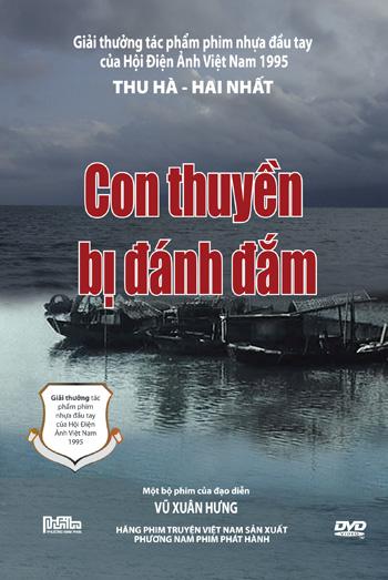 Phim Việt Nam - Con Thuyền Bị Đánh Đắm là một bộ phim tâm lý - xã hội để lại nhiều cảm xúc trong lòng khán giả