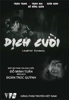 Dịch cười là bộ phim Việt Nam cũ của đạo diễn Đỗ Minh Tuấn kể chuyện một nhà máy thủy điện sắp được xây ở vùng nông thôn