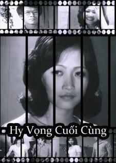 Hy vọng cuối cùng là bộ phim Việt Nam cũ của đạp diễn Trần Phương