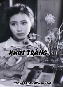 """""""Khói Trắng"""" là bộ phim về cuộc sống của những công nhân lao động tại nhà máy xi măng Hải Phòng vào những năm 60"""