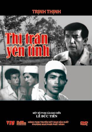 Thị trấn yên tĩnh là bộ phim Việt Nam cũ của đạo diễn Lê Đức Tiến