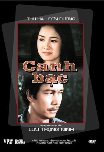 Canh Bạc là bộ phim tình cảm Việt Nam của đạo diễn Lưu Trọng Ninh