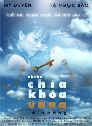 Chiếc chìa khóa vàng là câu chuyện đẹp của với những xúc cảm lớn lao một đôi trẻ thời bom đạn...