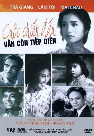 Cuộc Chiến Đấu Vẫn Còn Tiếp Diễn là bộ phim điện ảnh Việt Nam của đạo diễn Nguyễn Khắc Lợi