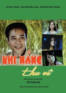 Phim Việt Nam - Khi Nắng Thu Về là bộ phim đầu tay của đạo diễn Bùi Trung Hải. Bộ phim kể về cuộc sống thời hiện đại với nhiều biến cố