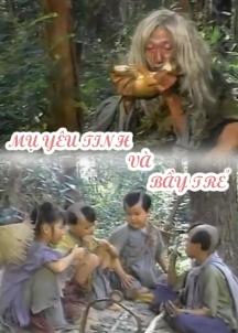 Mụ Yêu Tinh Và Bầy Trẻ là bộ phim cổ tích Việt Nam